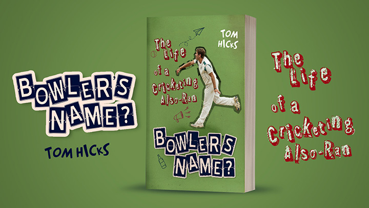 Bowlers Name by Tom Hicks on Pitch Publishing