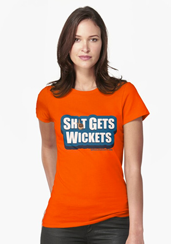 Shit Gets Wickets T shirt